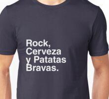 Rock, Cerveza y Patatas Bravas. Unisex T-Shirt