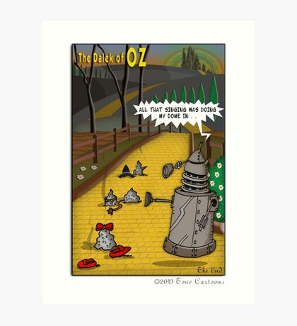 The Dalek Of OZ Art Print