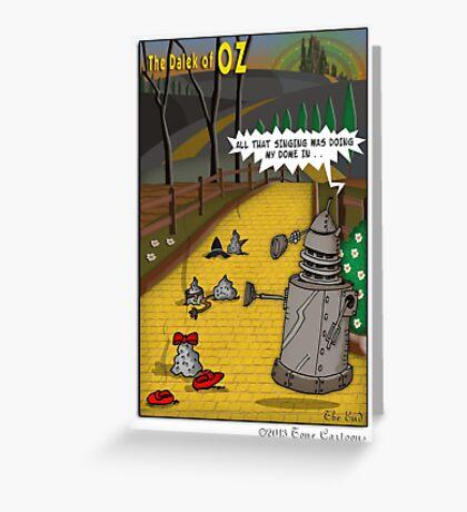 The Dalek Of OZ Greeting Card