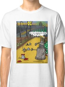 The Dalek Of OZ Classic T-Shirt