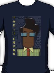 it crowd tee T-Shirt