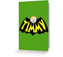 Timmy Greeting Card