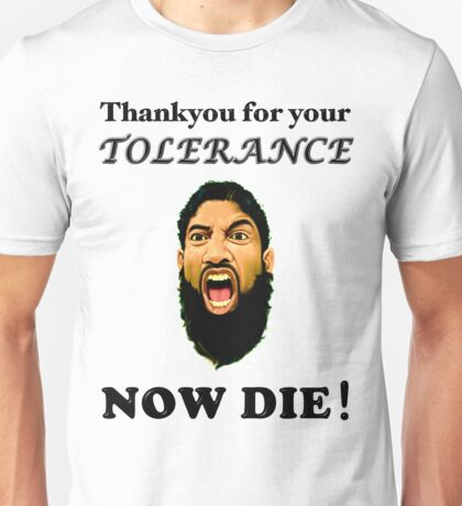 Thankyou for your tolerance Unisex T-Shirt