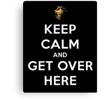 Mortal Kombat - Keep Calm And Get Over Here  Canvas Print