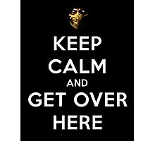 Mortal Kombat - Keep Calm And Get Over Here  Photographic Print