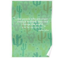 Crazy people change the world. Poster