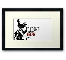 Front Toward Enemy Framed Print