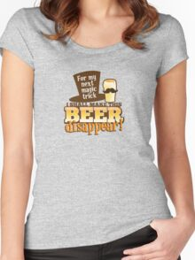 For my next magic trick I shall make this BEER Disappear! Women's Fitted Scoop T-Shirt