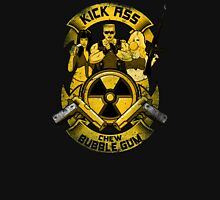 Kick Ass and Chew Bubble Gum! Unisex T-Shirt