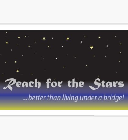 Reach for the Stars Sticker