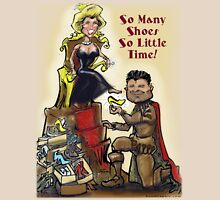 So Many Shoes So Little Time! Unisex T-Shirt