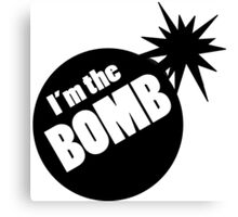 I'm the bomb Canvas Print