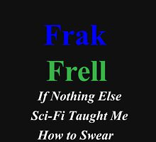 Frakkin' Frell!  Womens Fitted T-Shirt