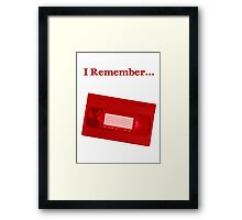 I Remember... VHS Framed Print