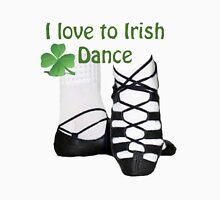 I love to Irish dance Unisex T-Shirt