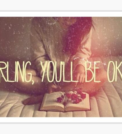 Darling You'll Be Okay  Sticker