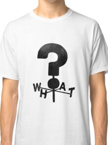 Gravity Falls WHAT? Classic T-Shirt