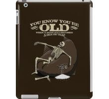 You KNOW you're old when... iPad Case/Skin