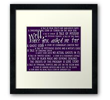 Well, Since You Asked Me... Framed Print