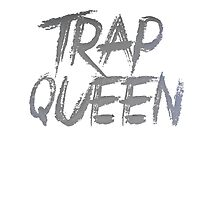 Trap Queen by gotzeke