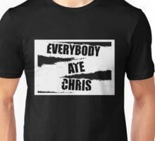 Everybody ate Chris( The Walking Dead ) Unisex T-Shirt