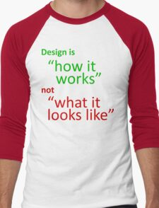 "Design is ""how it works"", not ""what it looks like"" Men's Baseball ¾ T-Shirt"