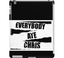 Everybody ate Chris( The Walking Dead ) iPad Case/Skin
