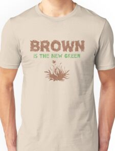 Brown Is The New Green Unisex T-Shirt