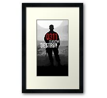 0311 Close With and Destroy Framed Print