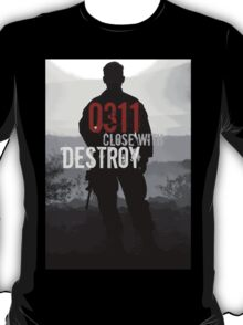 0311 Close With and Destroy T-Shirt