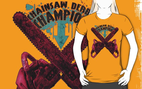Chainsaw Derby Champion by Elisha Hale