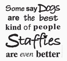 Staffies are even better by StaffyDognCo