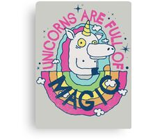 UNICORNS ARE FULL OF MAGIC! Canvas Print