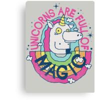 UNICORNS ARE FULL OF MAGIC! Canvas Print