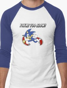 You're too slow! Men's Baseball ¾ T-Shirt