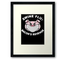 Swine Flu Bacon's Revenge Framed Print