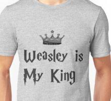Weasley is my king Unisex T-Shirt