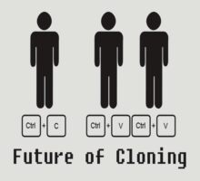 The Future of Cloning by KillbotClothing