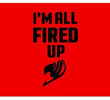 I'm All Fired Up - Black Photographic Print