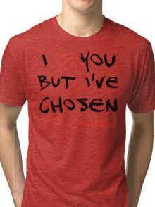I love you but I've chosen Tricking Tri-blend T-Shirt