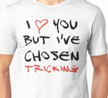 I love you but I've chosen Tricking Unisex T-Shirt
