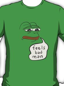 Feels bad man - Pepe the sad frog T-Shirt