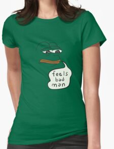 Feels bad man Pepe the sad frog Womens Fitted T-Shirt