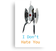 Portal - I Don't Hate You Canvas Print