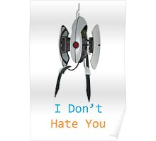 Portal - I Don't Hate You Poster