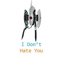 Portal - I Don't Hate You Photographic Print
