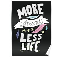 More Dreams, Less Life Poster
