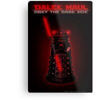 Dalek Maul Metal Print