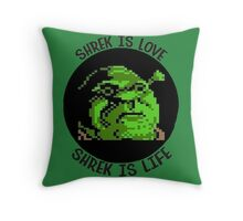 Shrek is Love, Shrek is life Throw Pillow