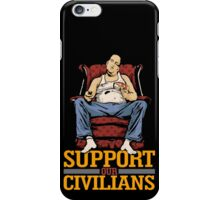 Support Our Civilians iPhone Case/Skin